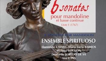 Florentino Calvo-Maria Lucia Barros-Philippe Foulon-Leonardo Loredo de Sa et Ana Yepes vous invite aux 6 Sonates pour mandoline et basse continue de Gabriele Leone