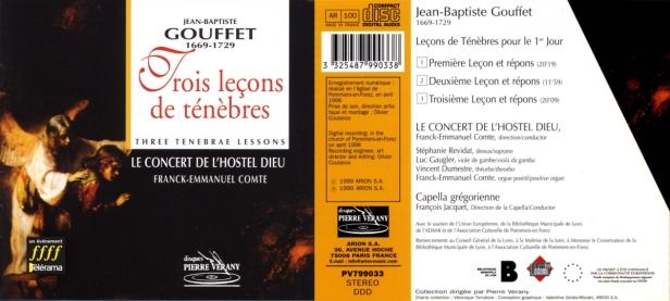 Jean-Baptiste Gouffet - Trois Leçons de Ténèbres interprétées par Le Concert de l'Hostel Dieu sous la direction de Franck-Emmanuel Comte