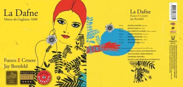 Marco da Gagliano  - La Dafne interprétée par l'Ensemble Fuoco e Cenere, dirigé par  Jay Bernfeld - Chantal Santon - Guillaumette Laurens - Mathieu Abelli - Daphné Touchais...